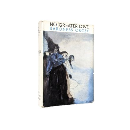 No Greater Love by Baroness Orczy First Edition Hodder & Stoughton 1938